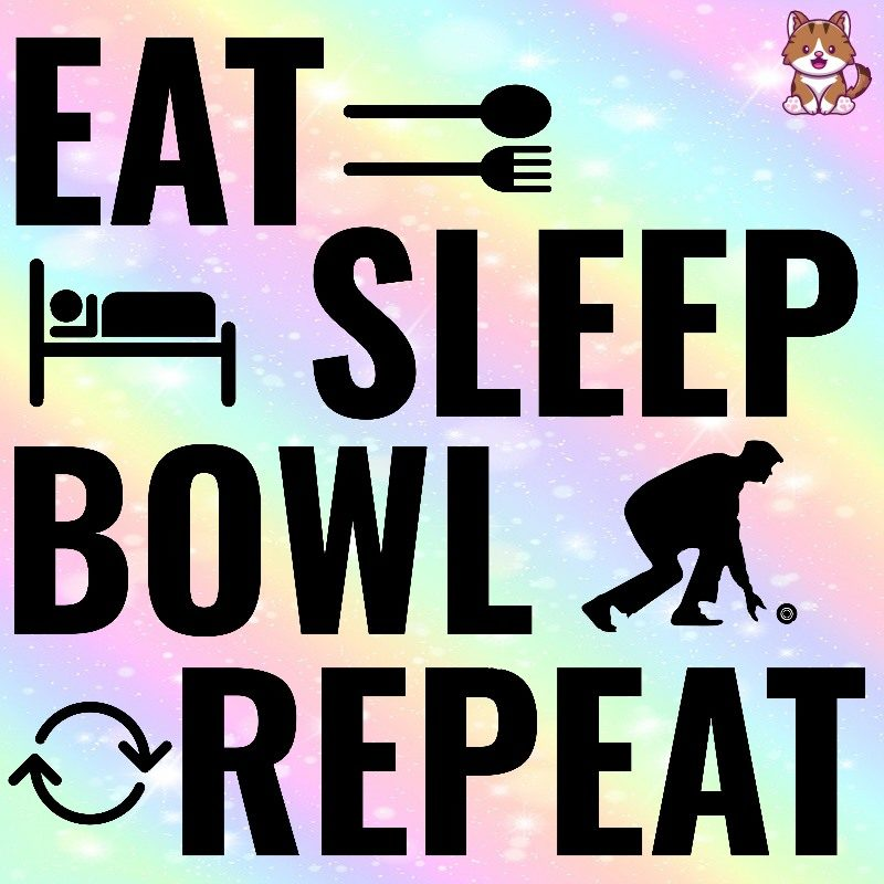 Eat Sleep Bowl Repeat