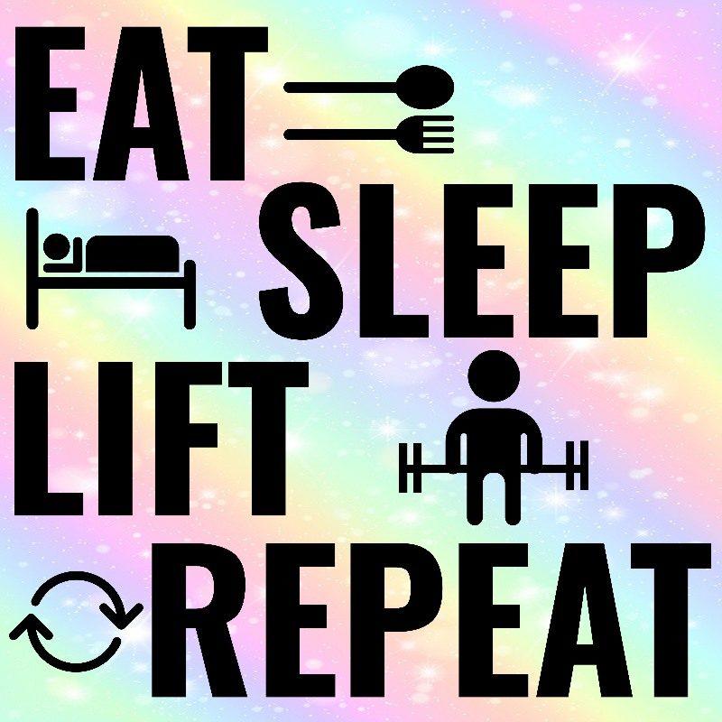 Eat Sleep Lift Repeat